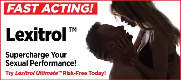 [Lexitrol: Supercharge your sexual performance!]