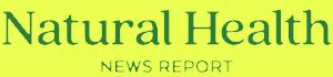 Natural Health News Report